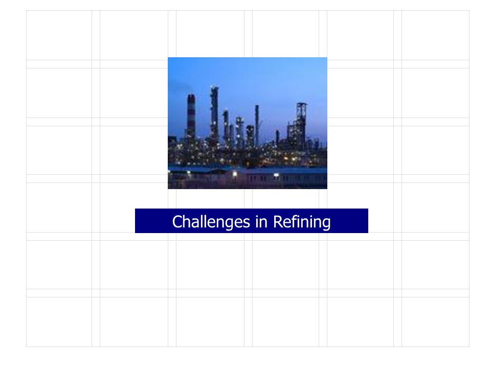 7 Challenges ahead in refining sector Quality of crude oil processed Product specifications Refinery configuration Refinery Capacities Investment in Refineries – New Refineries – Upgradation