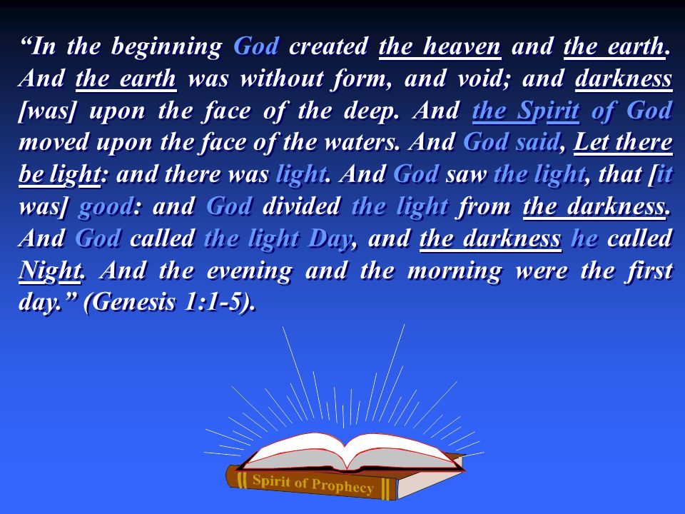 In the beginning God created the heaven and the earth.