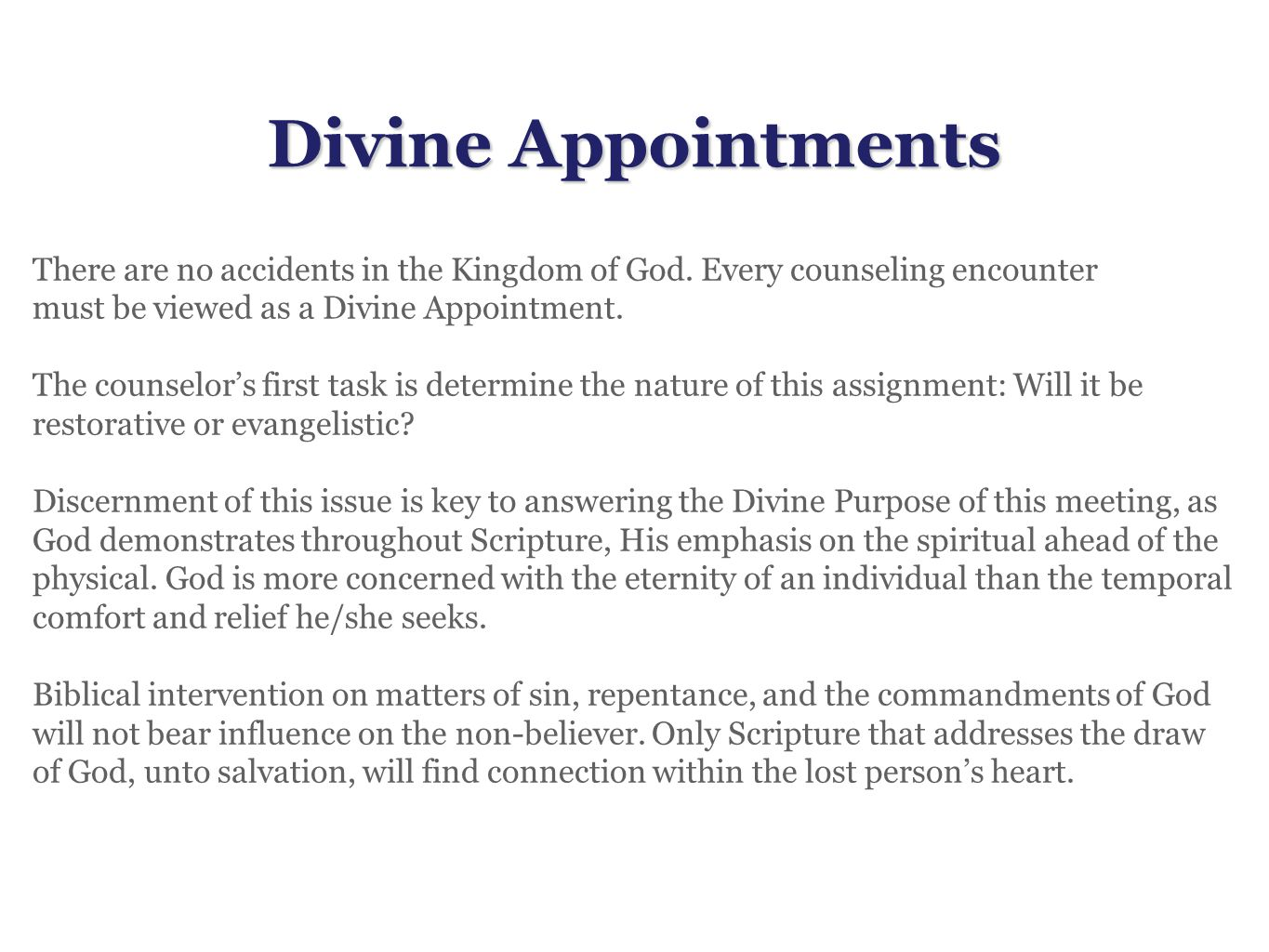 Divine Appointments There are no accidents in the Kingdom of God.