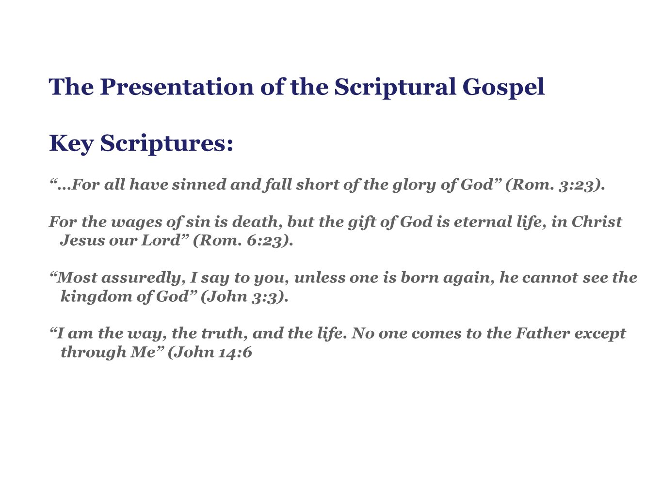 The Presentation of the Scriptural Gospel Key Scriptures: …For all have sinned and fall short of the glory of God (Rom.