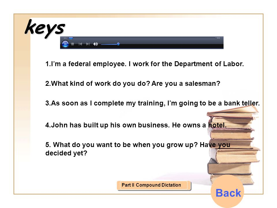 1.I'm a federal employee. I work for the Department of Labor.