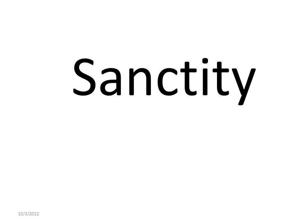 10/3/2012 Sanctity