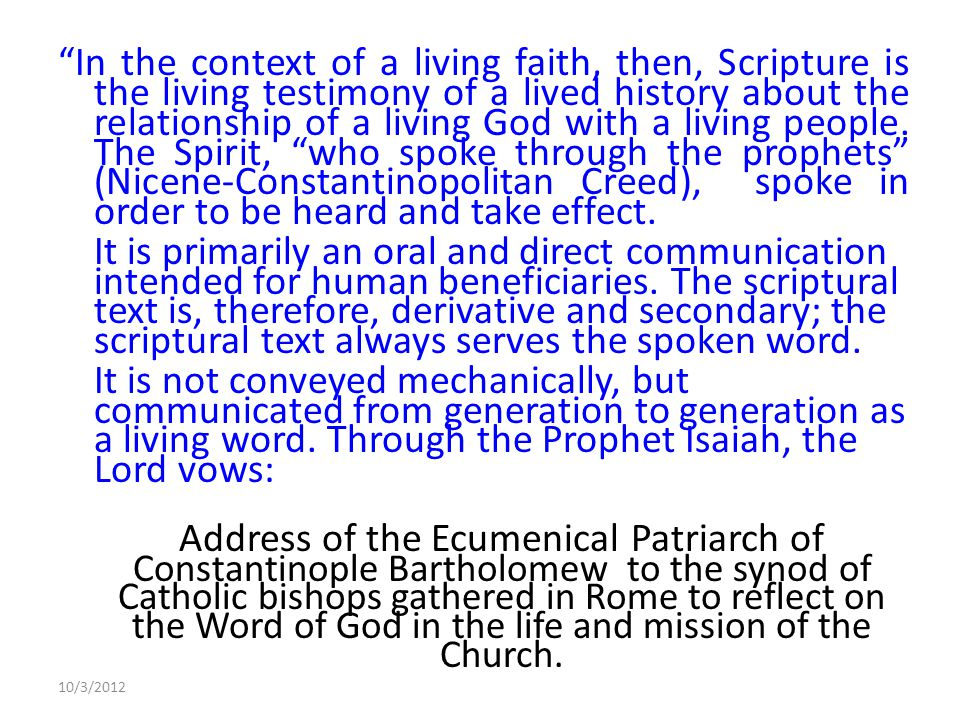 10/3/2012 In the context of a living faith, then, Scripture is the living testimony of a lived history about the relationship of a living God with a living people.