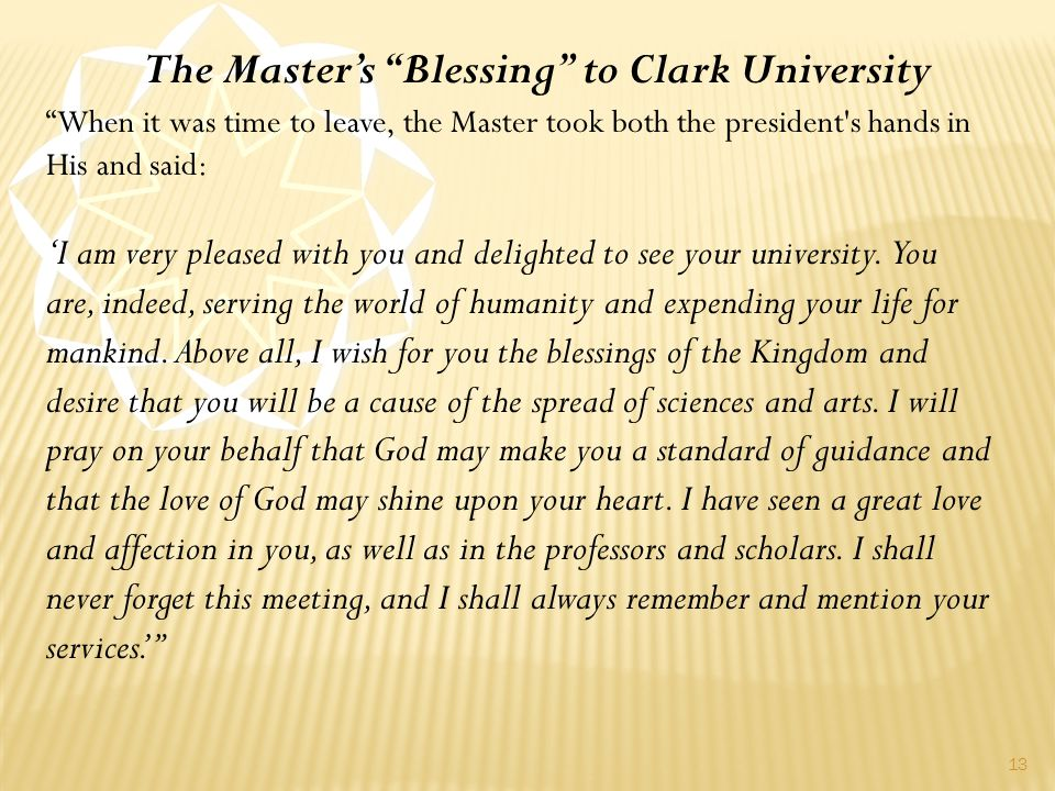 13 When it was time to leave, the Master took both the president s hands in His and said: 'I am very pleased with you and delighted to see your university.
