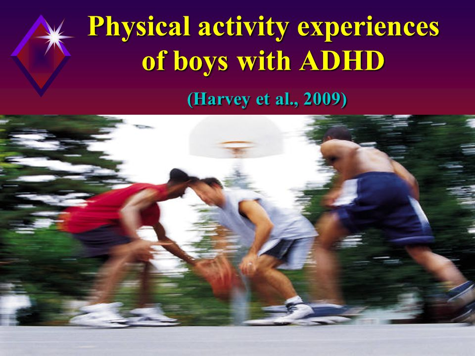 Physical activity experiences of boys with ADHD (Harvey et al., 2009)