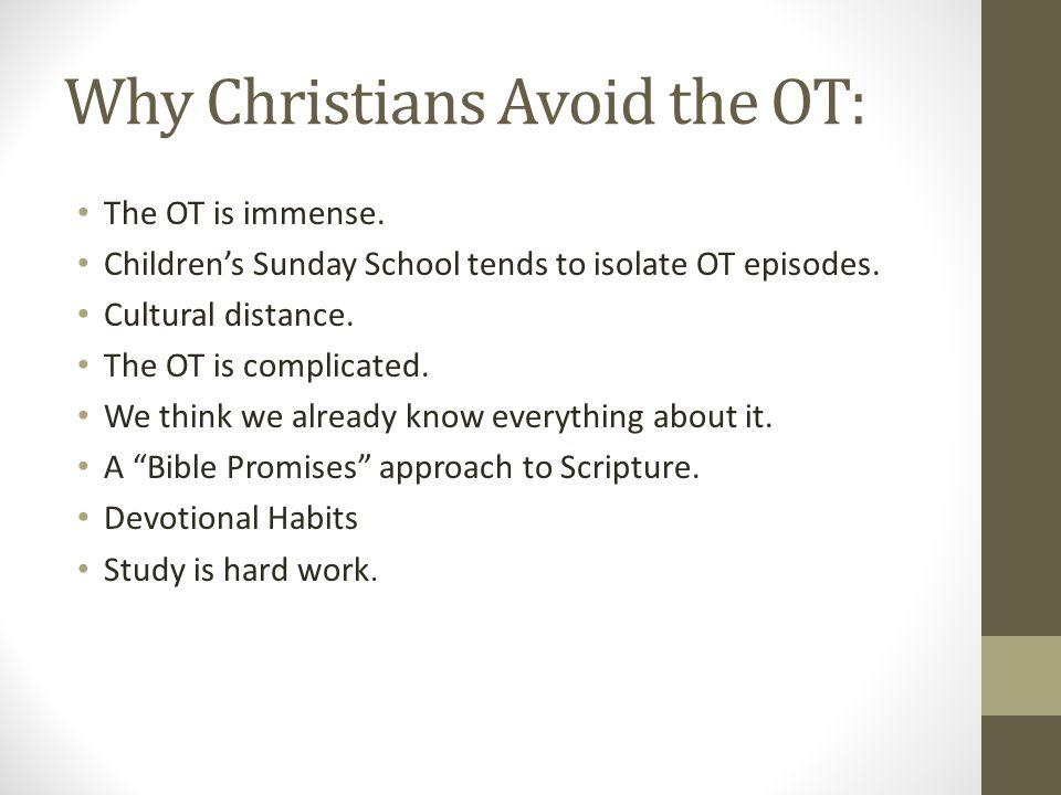Why Christians Avoid the OT: The OT is immense.