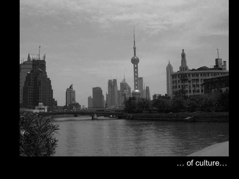… of culture…