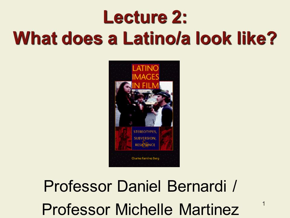 1 Lecture 2: What does a Latino/a look like.