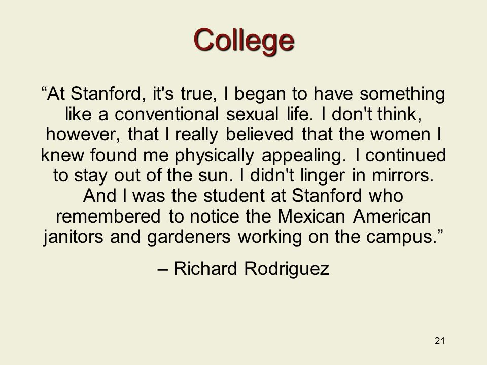 21 College At Stanford, it s true, I began to have something like a conventional sexual life.