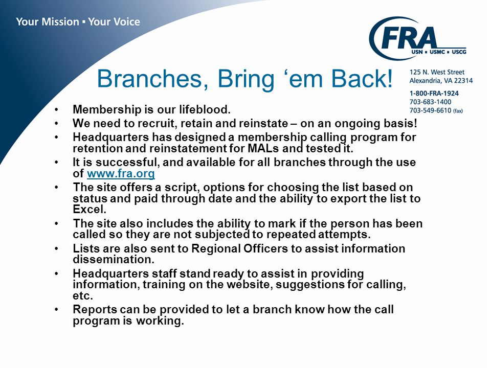 www.fra.org Branches, Bring 'em Back. Membership is our lifeblood.