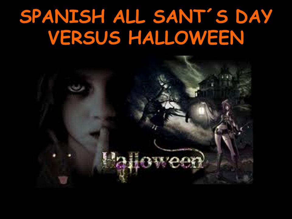 SPANISH ALL SANT´S DAY VERSUS HALLOWEEN