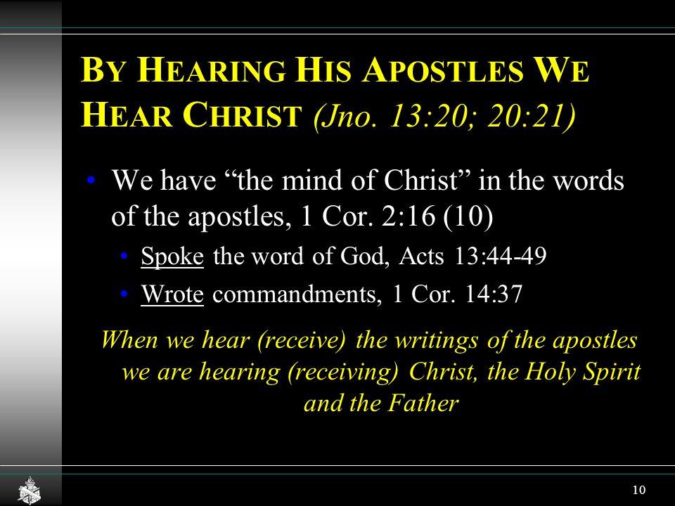 B Y H EARING H IS A POSTLES W E H EAR C HRIST (Jno.