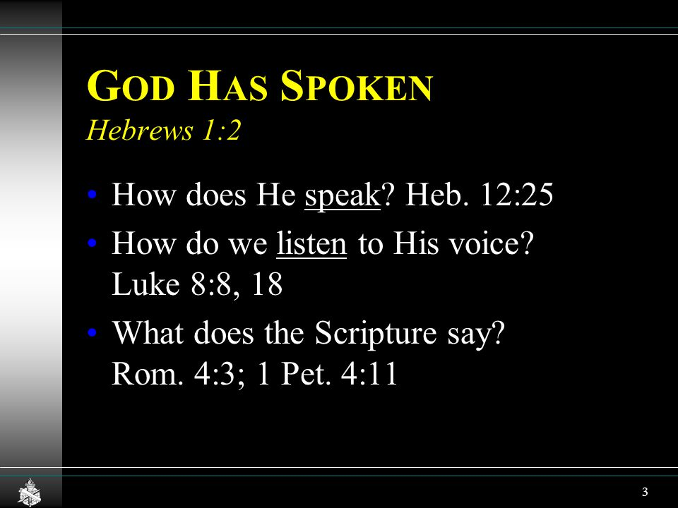 G OD H AS S POKEN Hebrews 1:2 How does He speak. Heb.