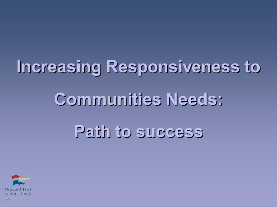 Increasing Responsiveness to Communities Needs: Path to success