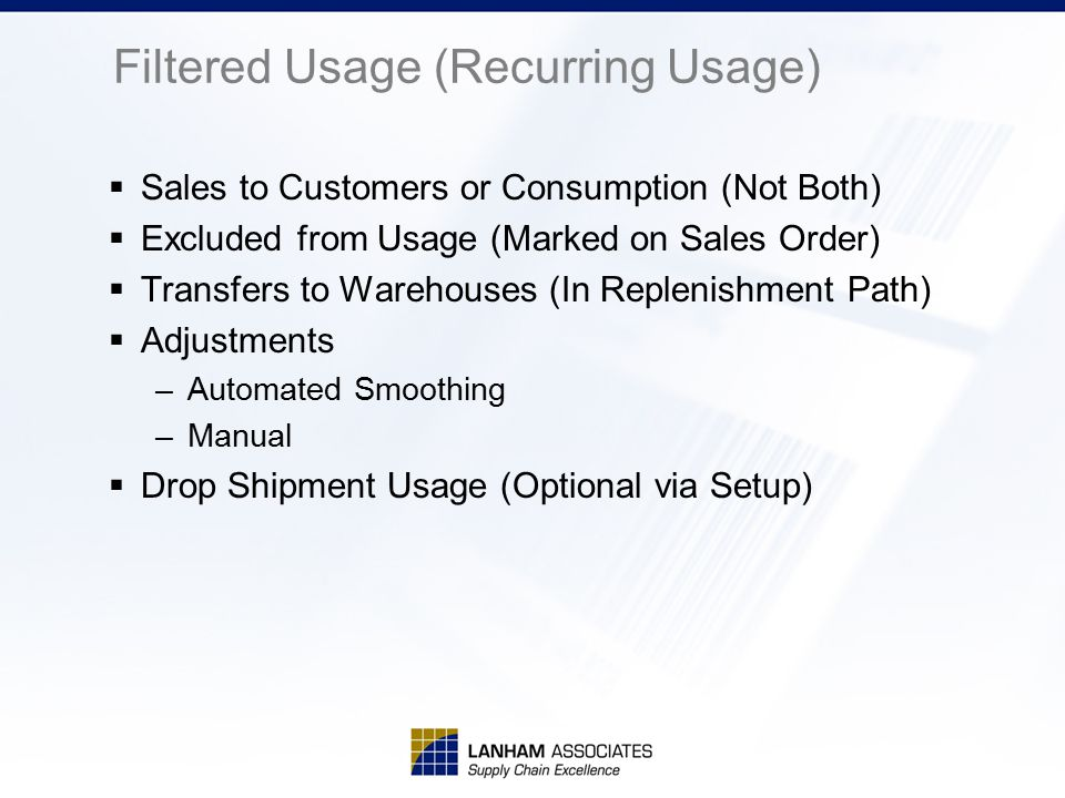 Filtered Usage (Recurring Usage)  Sales to Customers or Consumption (Not Both)  Excluded from Usage (Marked on Sales Order)  Transfers to Warehouse