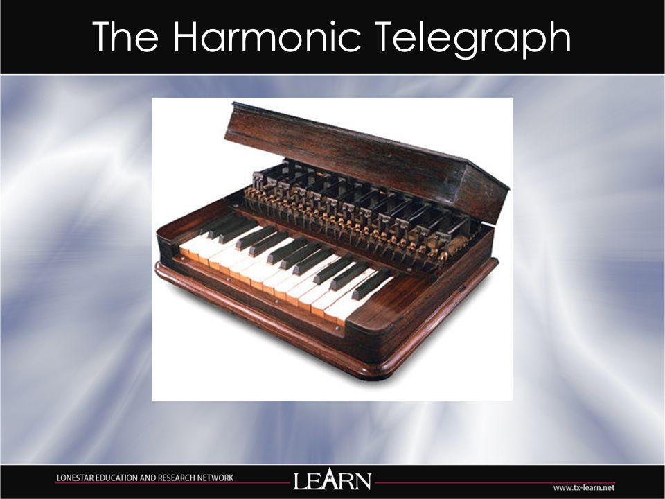 The Harmonic Telegraph
