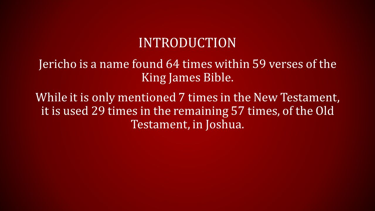 INTRODUCTION This is because Jericho holds a very unique place in Scripture for the Israelites.