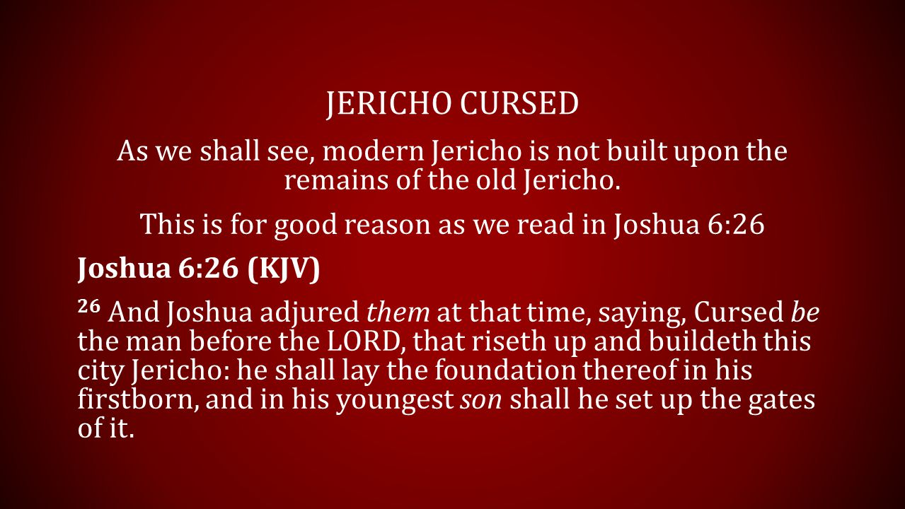 PRE-INCARNATE CHRIST Joshua 6:1–2 (KJV) 1 Now Jericho was straitly shut up because of the children of Israel: none went out, and none came in.