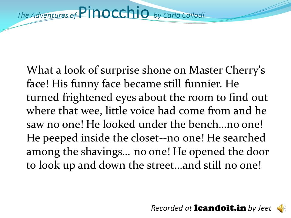 The Adventures of Pinocchio by Carlo Collodi He grasped the hatchet quickly to peel off the bark and shape the wood.