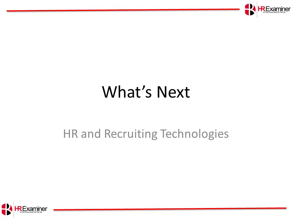 What's Next HR and Recruiting Technologies