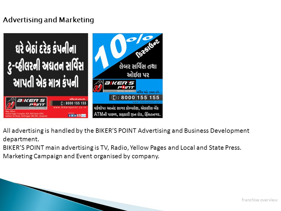 Advertising and Marketing All advertising is handled by the BIKER'S POINT Advertising and Business Development department.