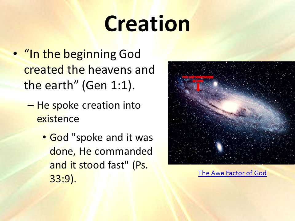 In the beginning God created the heavens and the earth (Gen 1:1).