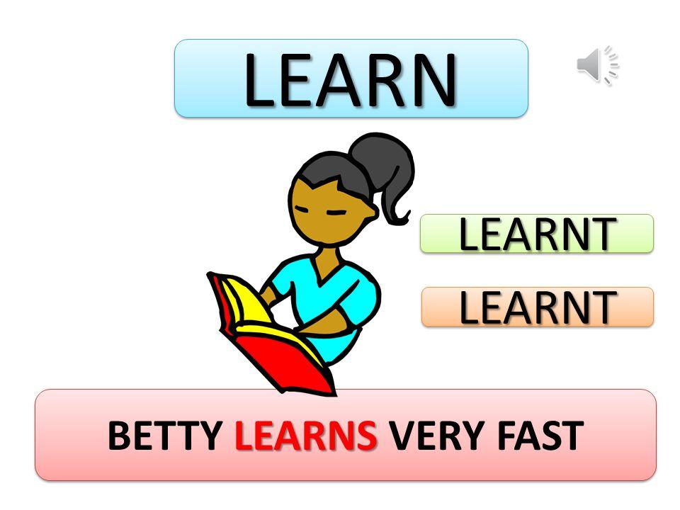 LEARNLEARN LEARNS BETTY LEARNS VERY FAST LEARNTLEARNT LEARNTLEARNT