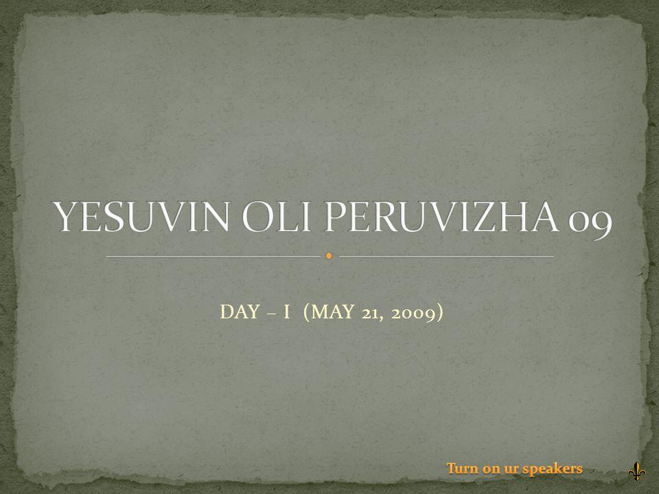 DAY – I (MAY 21, 2009)