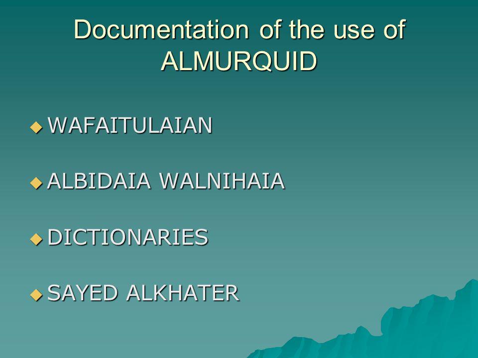 Documentation of the use of ALMURQUID  WAFAITULAIAN  ALBIDAIA WALNIHAIA  DICTIONARIES  SAYED ALKHATER