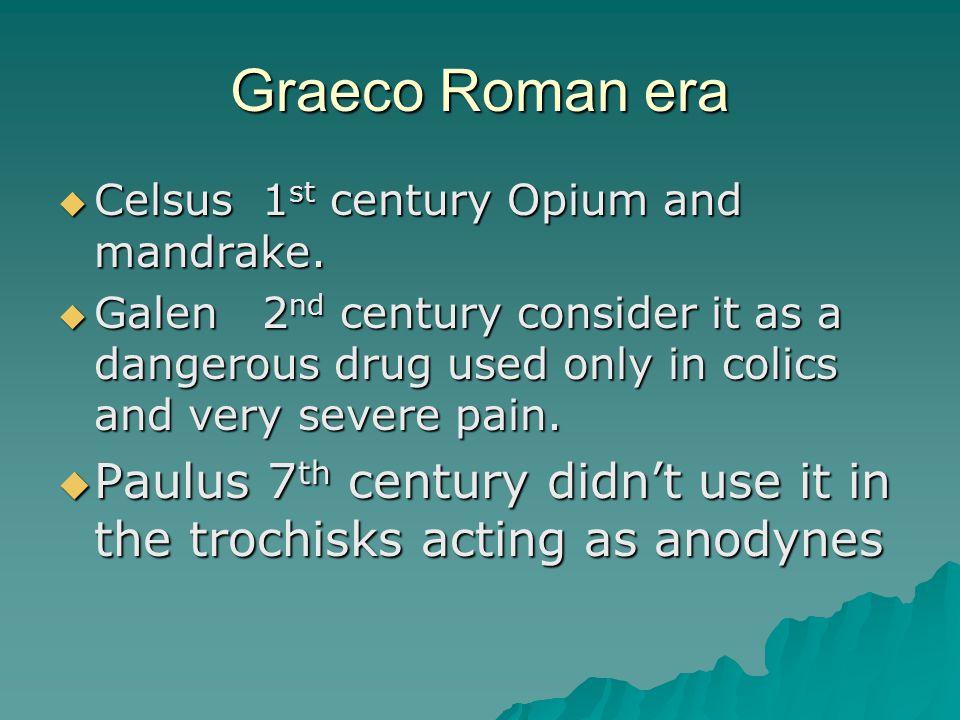 Graeco Roman era  Celsus 1 st century Opium and mandrake.
