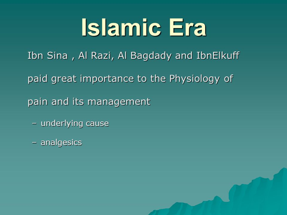 Islamic Era Ibn Sina, Al Razi, Al Bagdady and IbnElkuff Ibn Sina, Al Razi, Al Bagdady and IbnElkuff paid great importance to the Physiology of paid gr