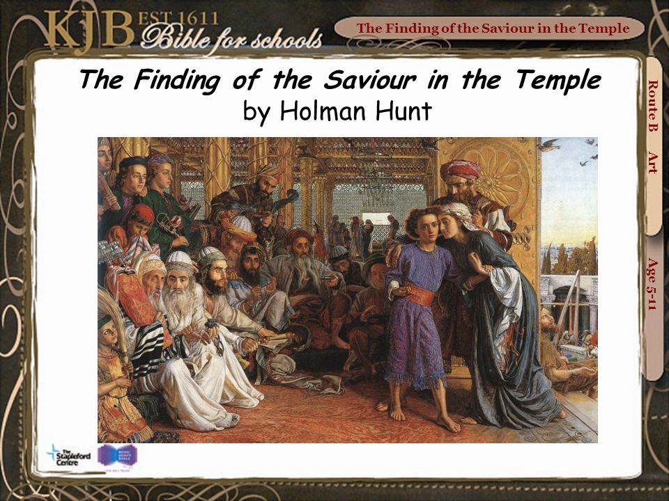 The Finding of the Saviour in the Temple Route B Art Age 5-11 The words below are carved into the frame.