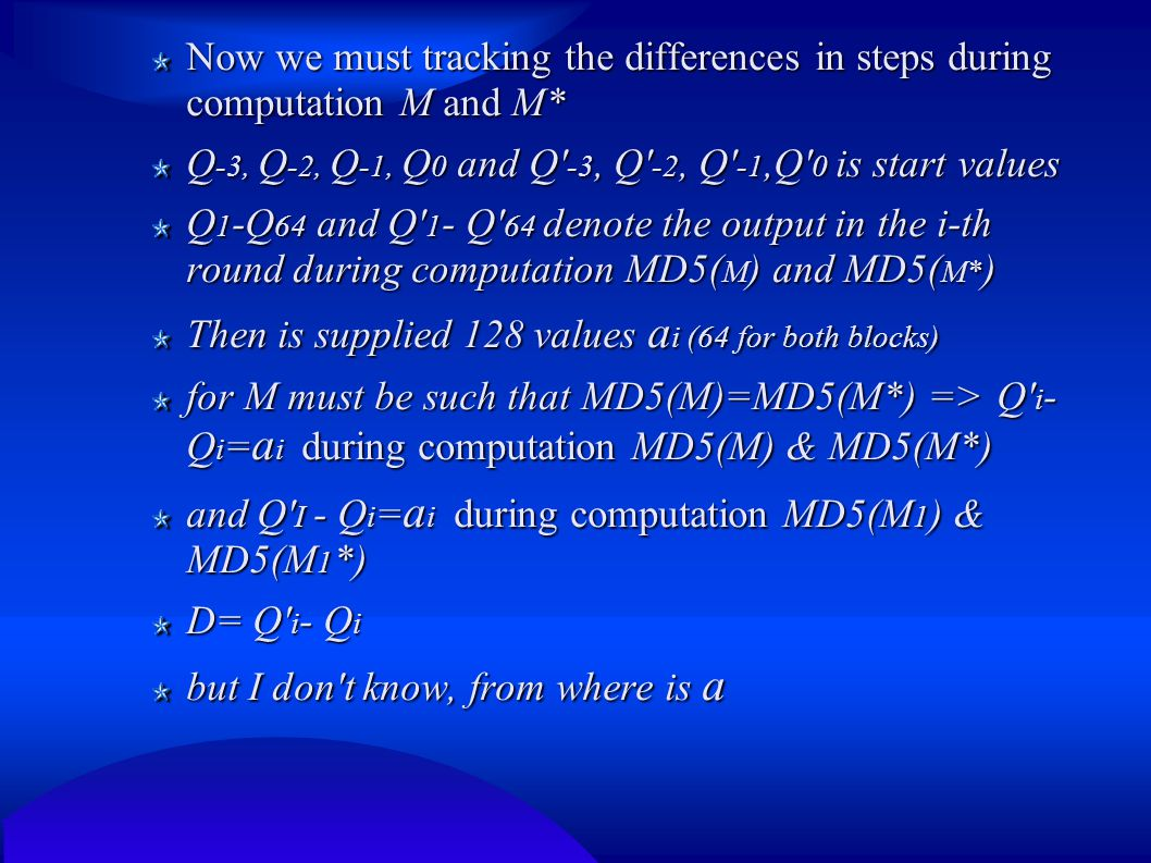 Now we must tracking the differences in steps during computation M and M* Q -3, Q -2, Q -1, Q 0 and Q' -3, Q' -2, Q' -1,Q' 0 is start values Q 1 -Q 64
