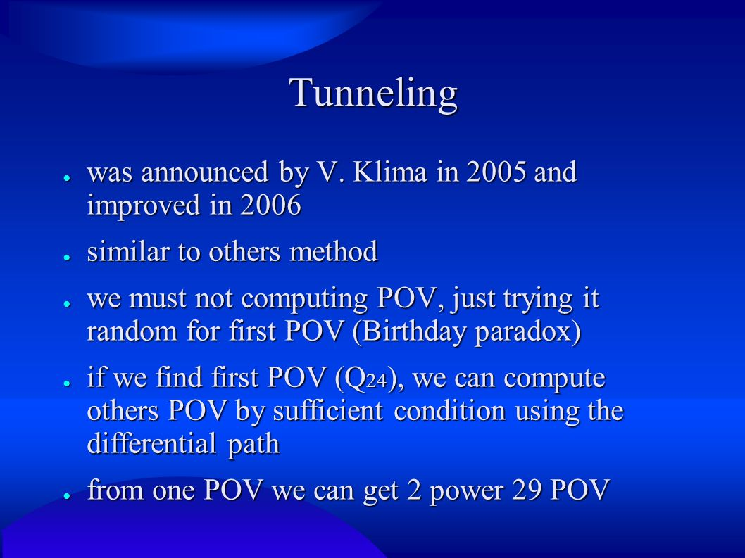 Tunneling ● was announced by V. Klima in 2005 and improved in 2006 ● similar to others method ● we must not computing POV, just trying it random for f