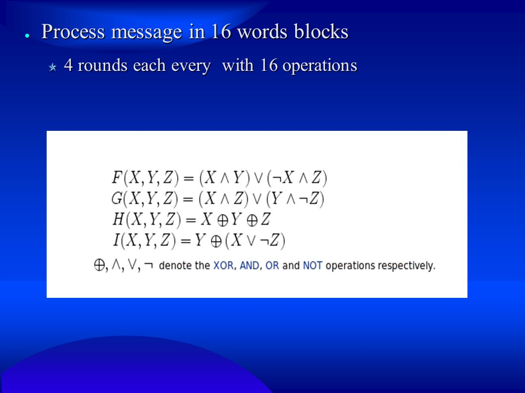 ● Process message in 16 words blocks 4 rounds each every with 16 operations
