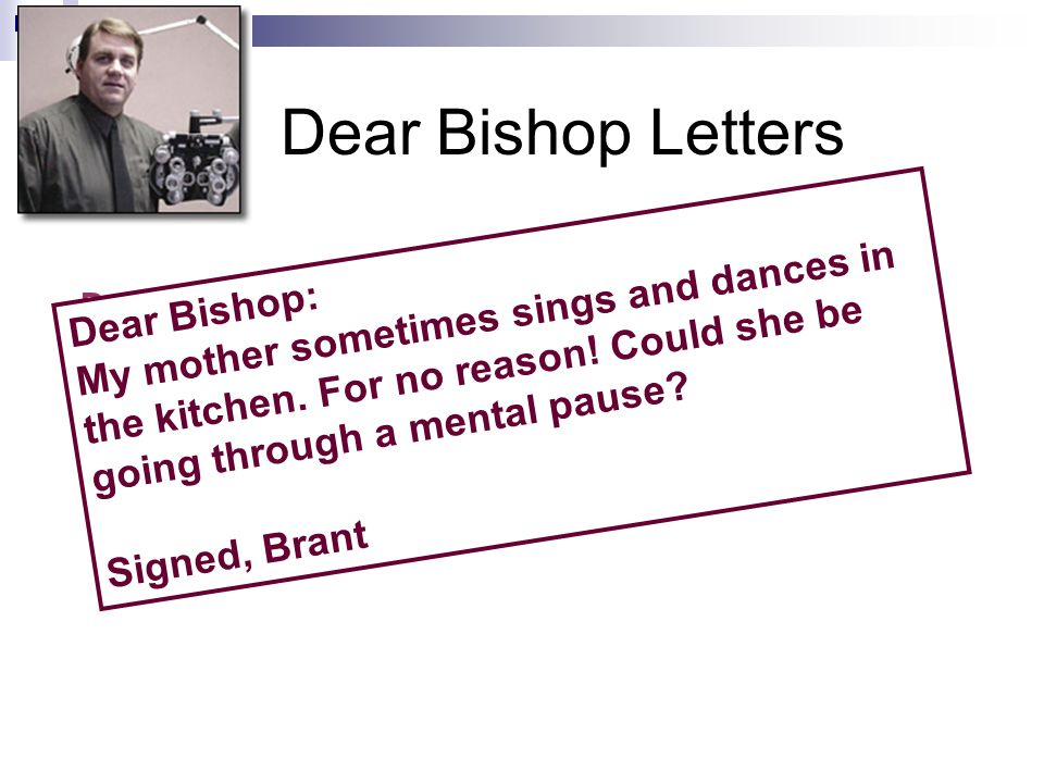 Dear Bishop Letters Dear Bishop: What can I do about all the Nudity, Fowl Language and Violence on my VCR.