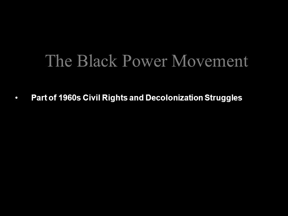 Part of 1960s Civil Rights and Decolonization Struggles