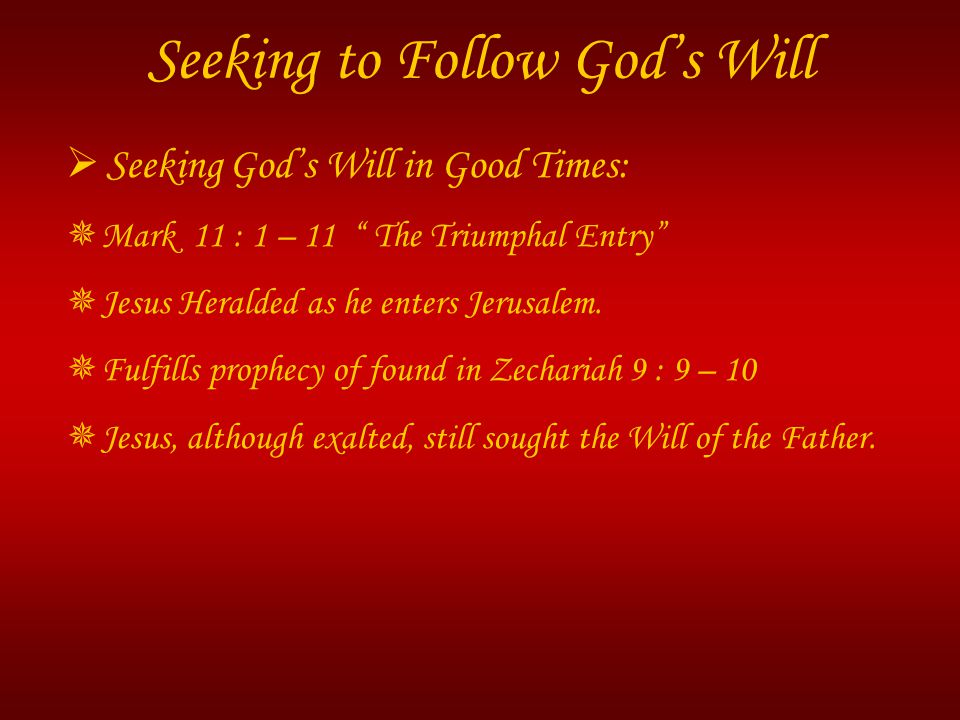  Seeking God's Will in Good Times:  Job 1 : 1 - 3  Job, the greatest of all the people of the East.