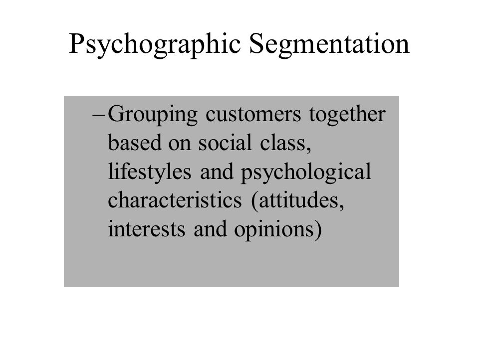 Segmenting Consumer Markets Situation Segmentation Psychographic Segmentation Geographic Segmentation Behavior/Usage Segmentation Demographic Segmenta