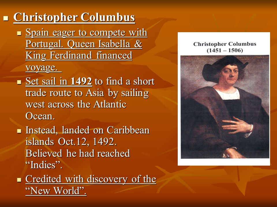 Christopher Columbus Christopher Columbus Spain eager to compete with Portugal.
