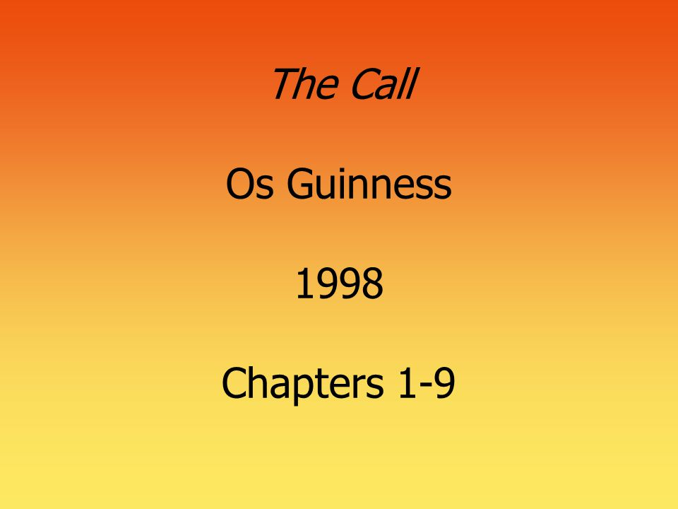 The Call Os Guinness 1998 Chapters 1-9