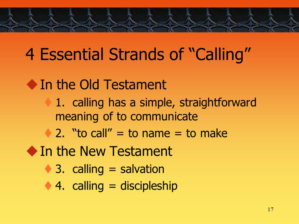 17 4 Essential Strands of Calling  In the Old Testament  1.