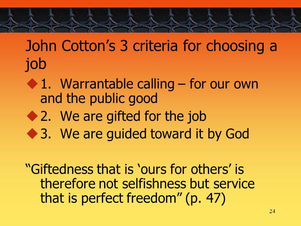 24 John Cotton's 3 criteria for choosing a job  1.