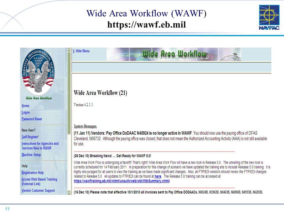 11 Wide Area Workflow (WAWF) https://wawf.eb.mil