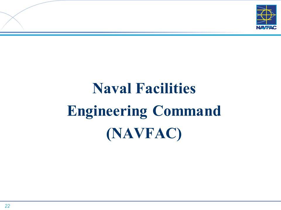 22 Naval Facilities Engineering Command (NAVFAC)