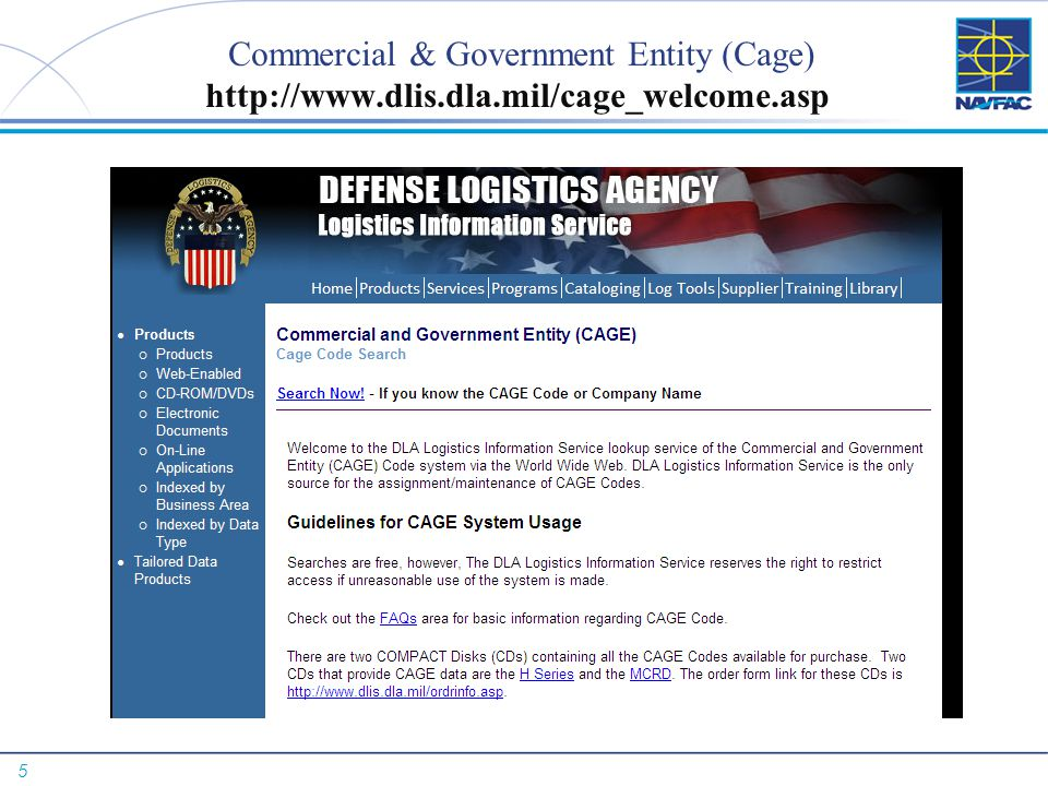 5 Commercial & Government Entity (Cage) http://www.dlis.dla.mil/cage_welcome.asp