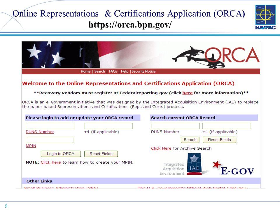 9 Online Representations & Certifications Application (ORCA) https://orca.bpn.gov/