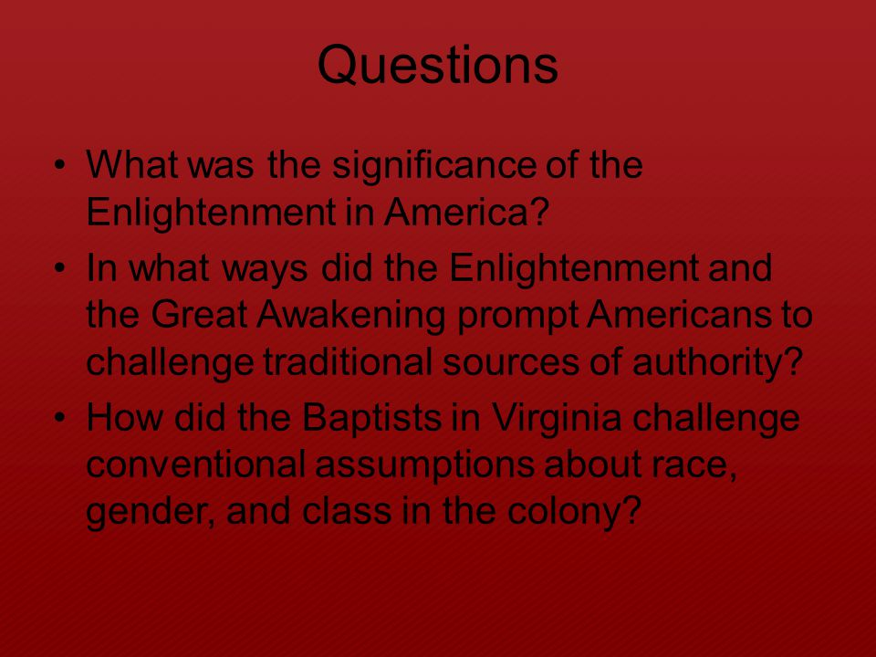 Questions What was the significance of the Enlightenment in America.