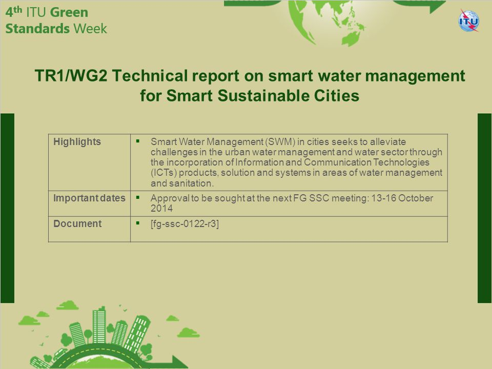 International Telecommunication Union Committed to connecting the world Highlights  Smart Water Management (SWM) in cities seeks to alleviate challen