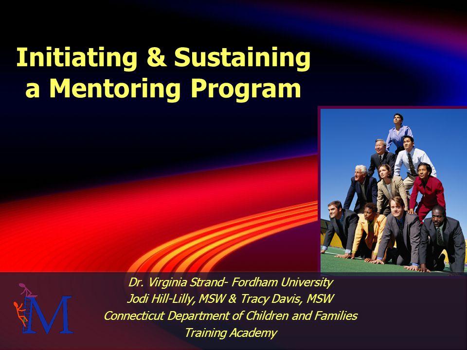 Initiating & Sustaining a Mentoring Program Dr.